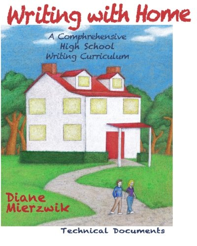 Writing With Home: A Comprehensive Writing Curriculum: Technical Documents