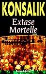 Extase mortelle par Konsalik Heinz G