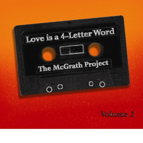 love is a 4 letter word is a 4 letter word volume 2 by the mcgrath project 23467