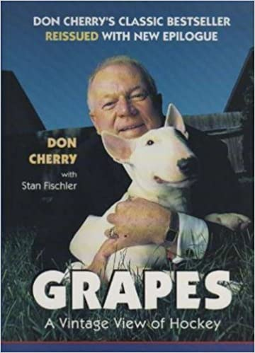 Grapes A Vintage View Of Hockey Don Cherry 9780131108011 Amazon Books