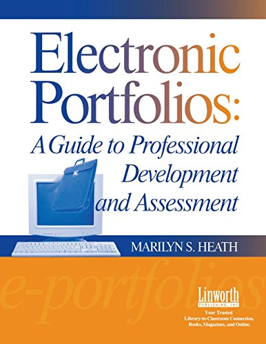 Electronic Portfolios: A Guide To Professional Development And Assessment