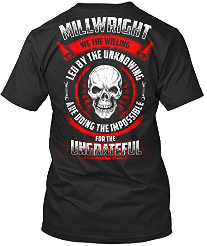 Millwright Tshirt We The Willing Led by The Unknowing Millwright Tshirt for Men (We The Willing Led By The Unknowing)