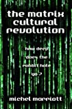 img - for The Matrix Cultural Revolution: How Deep Does the Rabbit Hole Go? book / textbook / text book