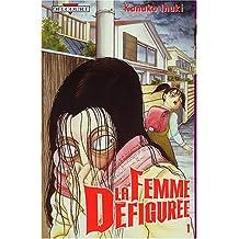 FEMME DÉFIGURÉE T01 (LA)