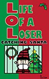 Life of a Loser - Catching Santa