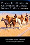 Personal Recollections and Observations of General Nelson A. Miles, Volume 1 (Personal Recollections & Observations of General Nelson A. M) (v. 1)