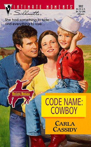 Code Name: Cowboy (Mustang Montana) (Silhouette Intimate (Silhouette Of Cowboy)