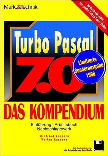 Turbo Pascal 7.0 - Das Kompendium: Amazon.es: Winfried,Kassera, Volker Kassera: Libros