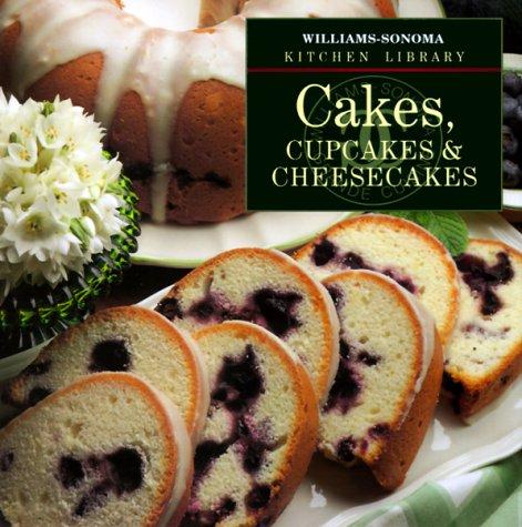 Cakes, Cupcakes & Cheesecakes (Williams-Sonoma Kitchen Library) Williams Sonoma Baking