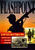 img - for Flashpoint: At the Front Line of Today's Wars (Claims to fame) book / textbook / text book