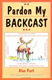 Pardon My Backcast, Alan Pratt, 1571880593