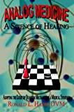 Analog Medicine - a Science of Healing, L., Hamm DVM, Ronald, 1410710424