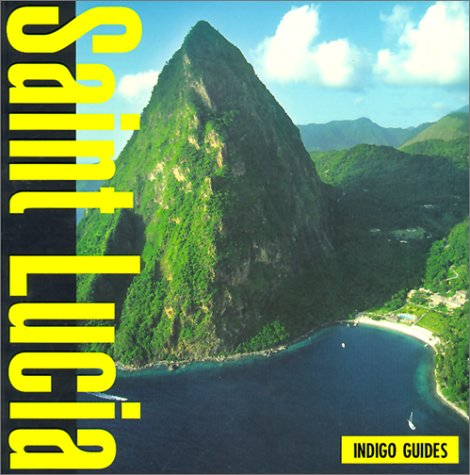 Indigo Guide to st Lucia Paperback – March 1, 2000 Barbara Lawrence Balletto Debbie Gaiger Globe Pequot Pr 0762705957
