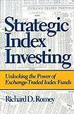 Strategic Index Investing, Richard D. Romey, 1585972959