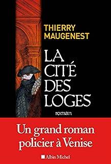La cité des loges : les enquêtes de Goldoni, Maugenest, Thierry