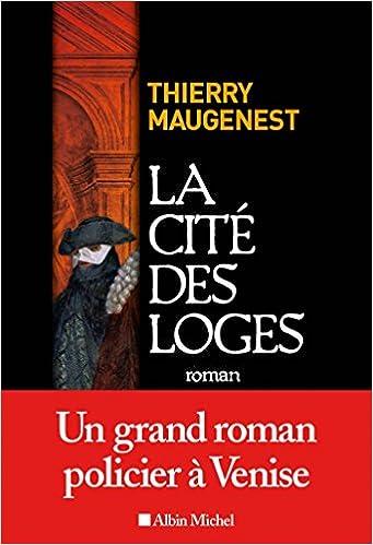 La cité des loges : Les enquêtes de Goldoni (2016) - Thierry Maugenest