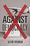Against Democracy
