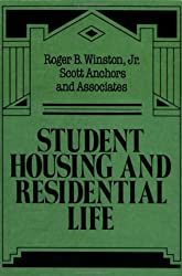 Student Housing and Residential Life: A Handbook for Professional Committed to Student Development Goals (Jossey-Bass Higher and Adult Education Series)