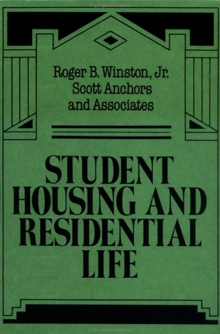 Student Housing And Residential Life  A Handbook For Professional Committed To Student Development Goals  Jossey Bass Higher   Adult Education Series