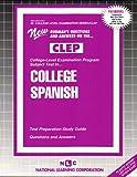 COLLEGE SPANISH (Spanish Language) (College Level Examination Series) (Passbooks) (COLLEGE LEVEL EXAMINATION SERIES (CLEP))