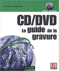 CD/DVD : Le guide de la gravure