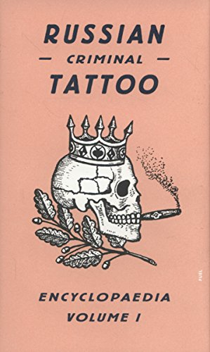 1: Russian Criminal Tattoo Encyclopaedia Volume I