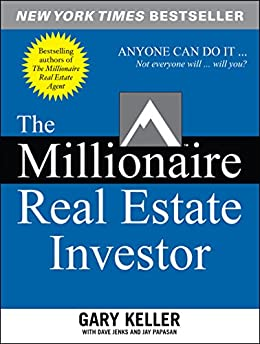 The Millionaire Real Estate Investor by [Keller, Gary, Jenks, Dave, Jay Papasan]