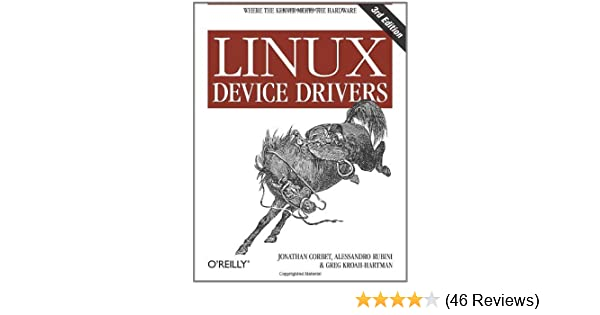 Linux Device Drivers: Where the Kernel Meets the Hardware 3