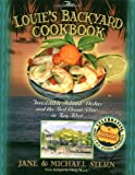Louie's Backyard Cookbook, Jane Stern and Michael E. Stern, 1401600387