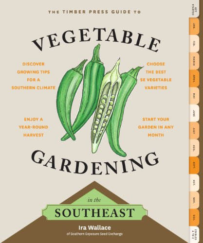 The Timber Press Guide to Vegetable Gardening in the Southeast (Regional Vegetable Gardening Series) - Vegetable Gardening Guides