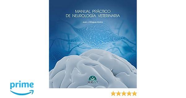 Manual práctico de neurología veterinaria - Libros de veterinaria - Editorial Servet: Amazon.es: Juan José Mínguez Molina: Libros