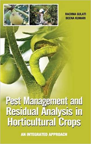 Pest Management And Residual Analysis In Horticultural Crops: An Integrated Approach por Rachna Gulati