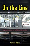 img - for On the Line: Slaughterhouse Lives and the Making of the New South book / textbook / text book