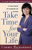 Take Time for Your Life, Cheryl Richardson, 0767902076