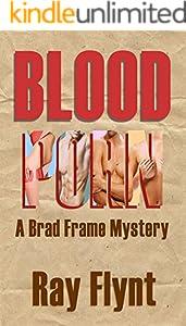 Blood Porn (A Brad Frame Mystery Book 3)
