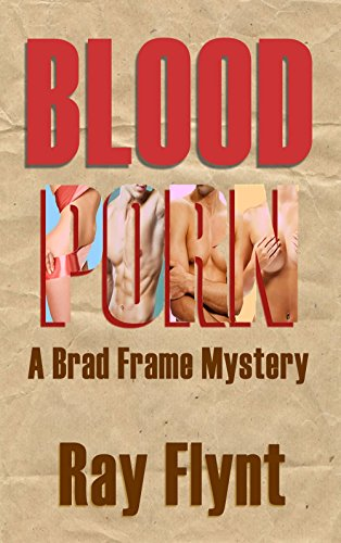 A timely, well-written police procedural: Blood Porn (A Brad Frame Mystery Book 3) by Ray Flynt