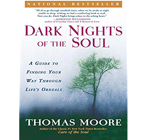 Dark Nights Of The Soul A Guide To Finding Your Way Through Life S Ordeals Kindle Edition By Moore Thomas Health Fitness Dieting Kindle Ebooks Amazon Com