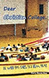 Dear Christian College, Gary Ray, 1456597523