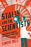 Stalin and the Scientists: A History of Triumph and Tragedy, 1905-1953