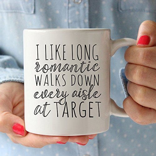 I Like Long Romantic Walks At Target Funny Coffee Mug 11oz