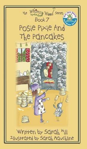 Download POSIE PIXIE AND THE PANCAKES - Book 7 in the Whimsy Wood Series - Hardback PDF