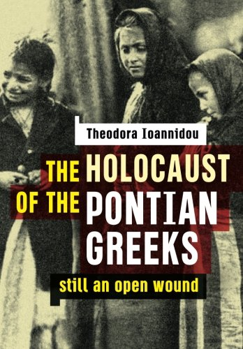 The Holocaust of the Pontian Greeks: Still an open wound
