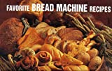 Favorite Bread Machine Recipes, Donna R. German and Bristol Publishing Staff, 1558671528