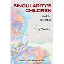 Disruption (Singularity's Children, Book 2)