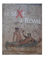 Le sexe à Rome (100 avant J-C - 250 après J-C) par John R. Clarke