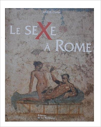 Lire un Le sexe à Rome (100 avant J-C - 250 après J-C) pdf epub