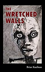 The Wretched Walls
