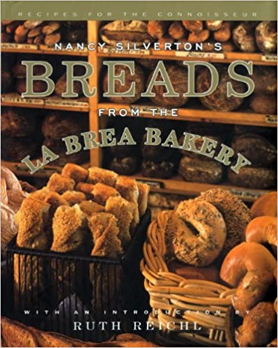 Nancy Silverton 39:s Breads from the La Brea Bakery
