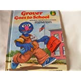 Grover Goes to School: Featuring Jim Henson's Sesame Street Muppets (Sesame Street Start-to-Read Books)