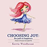 Choosing Joy: The Path to Happiness (Grace Girls)
